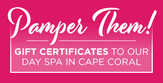 Gift certificates to our day spa in cape coral